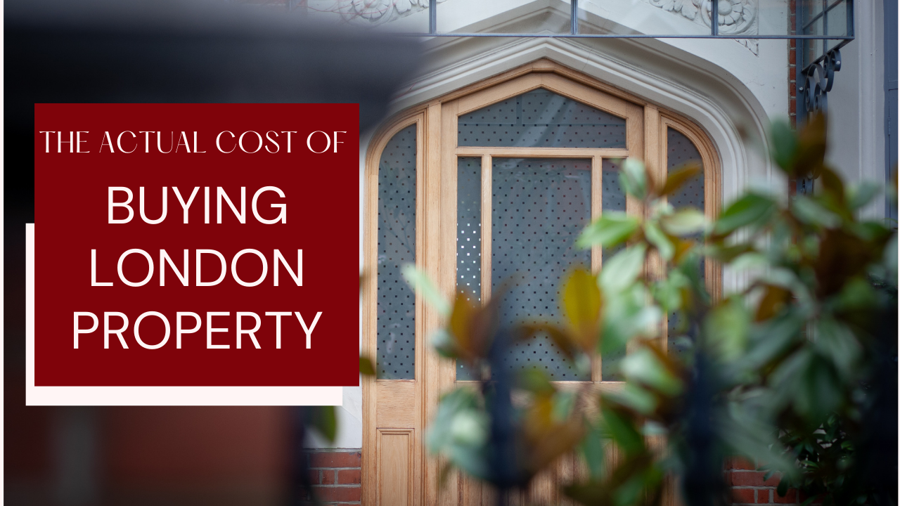 Actual Cost Of Buying London Property
