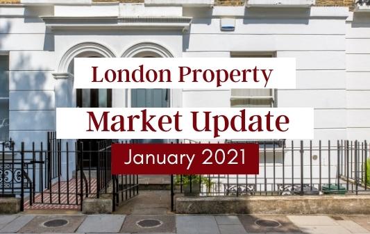 January 2021 London Property Market Update