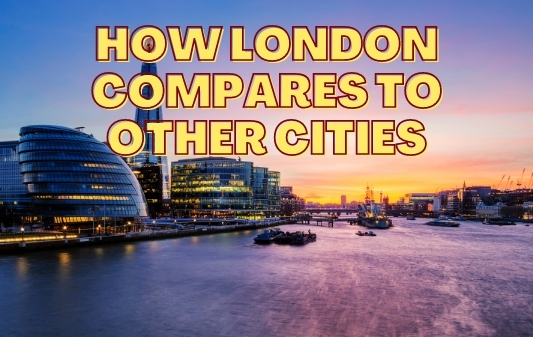 London Compared To Other Global Cities