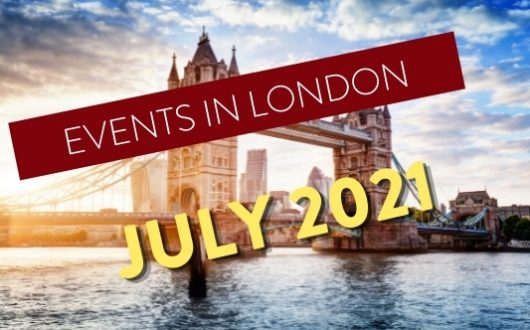 London Events - July 2021