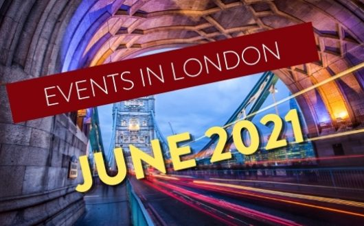 London Events June 2021